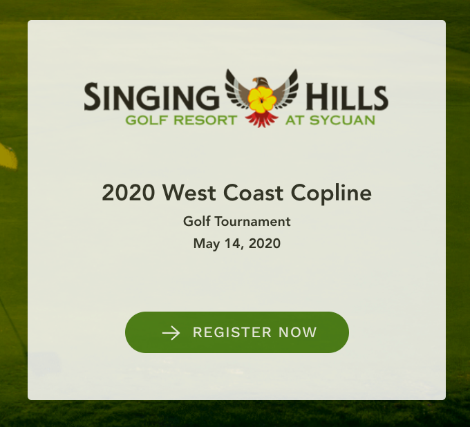 Registration is OPEN!  Join us for The 2020 West Coast Copline Golf Tournament May 14th